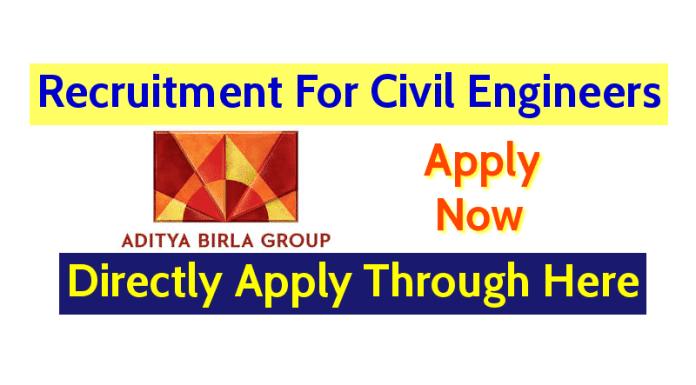 Aditya Birla Group Recruitment For Civil Engineers Directly Apply Through Here