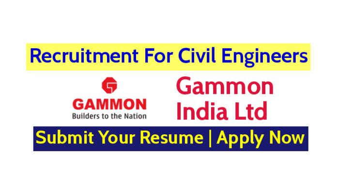 Gammon India Ltd Recruitment For Civil Engineers (Bridge Projects) Apply Now