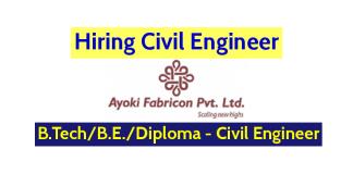 Ayoki Fabricon Private Limited Hiring Civil Engineer B.TechB.E.Diploma - Civil Engineer