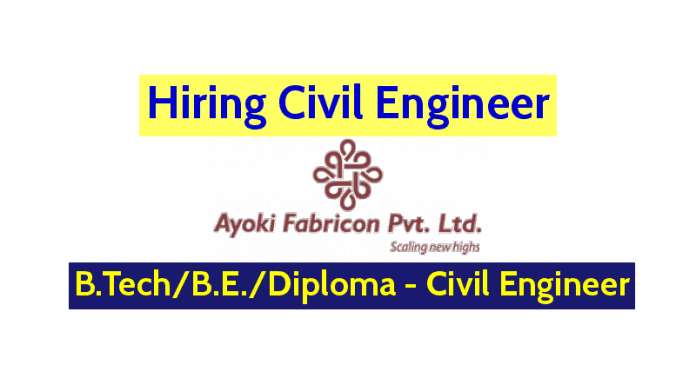 Ayoki Fabricon Private Limited Hiring Civil Engineer B.TechB.E.Diploma - Civil Engineer