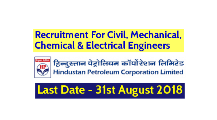 HPCL Recruitment For Civil, Mechanical, Chemical & Electrical Engineers Last Date - 31st August 2018