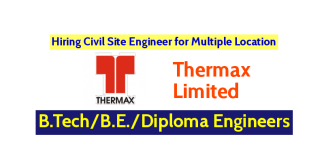 Hiring Civil Site Engineer for Multiple Location Thermax Limited B.TechB.E.Diploma Engineers
