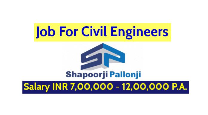 Job For Civil Engineers Shapoorji Pallonji Groups Salary INR 7,00,000 - 12,00,000 P.A.