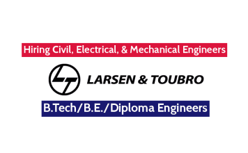 Larsen & Toubro Limited Hiring Civil, Electrical, & Mechanical Engineers B.TechB.E.Diploma Engineers