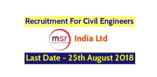 MSR India Ltd Recruitment For Civil Engineers Last Date - 25th August 2018