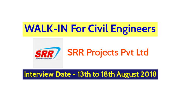 SRR Projects Pvt Ltd WALK-IN For Civil Engineers Interview Date - 13th to 18th August 2018