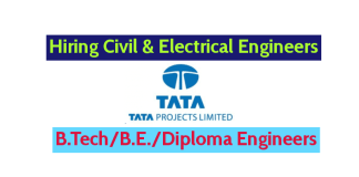 Tata Projects Limited Hiring Civil & Electrical Engineers B.TechB.E.Diploma Engineers