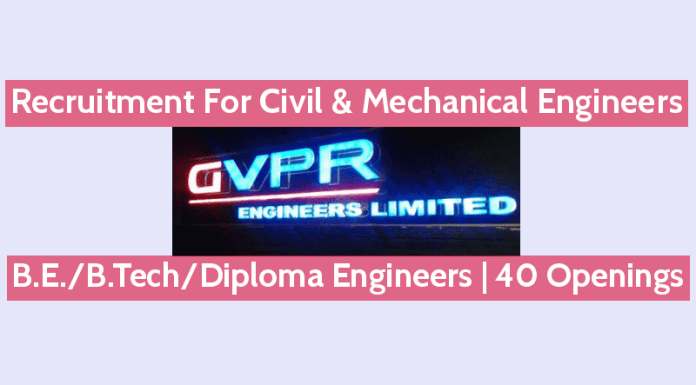 GVPR Engineers Limited Recruitment For Civil & Mechanical Engineers B.E.B.TechDiploma Engineers