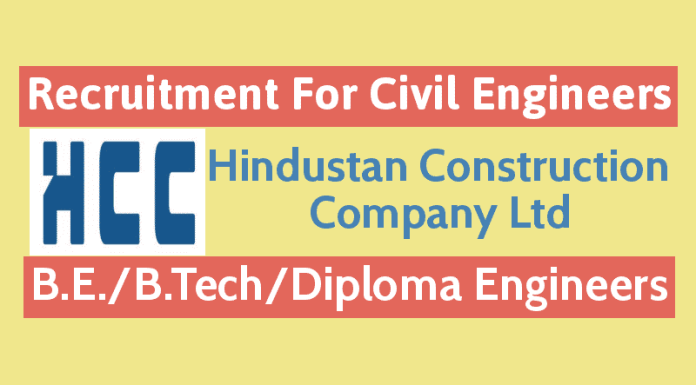 Hindustan Construction Company Ltd Recruitment For Civil Engineers B.E.B.TechDiploma Engineers