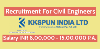 KK Spun India Limited Recruitment For Civil Engineers Salary INR 8,00,000 - 15,00,000 P.A.