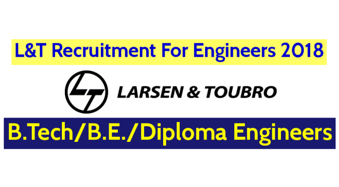L&T Recruitment For Engineers 2018 3-7 Yrs Vadodara B.TechB.E.Diploma Engineers