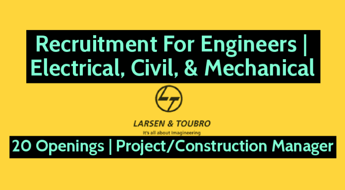 L&T Recruitment For Engineers Electrical, Civil, & Mechanical 20 Openings ProjectConstruction Manager
