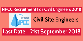 NPCC Recruitment For Civil Engineers 2018 Civil Site Engineers Last Date 21-09-2018