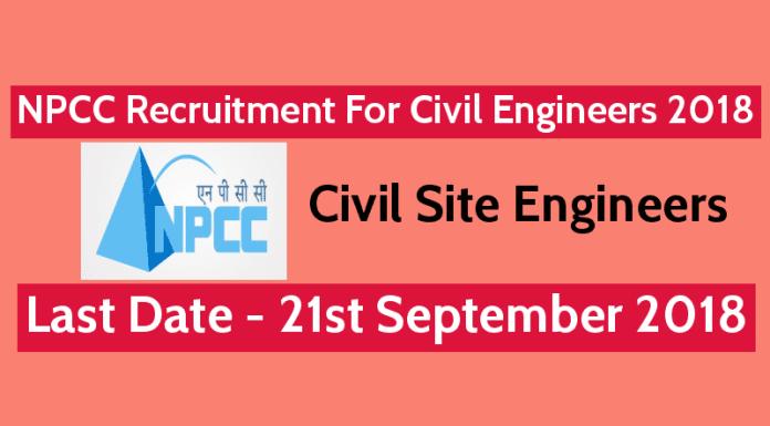 NPCC Recruitment For Civil Engineers 2018 Civil Site Engineers Last Date 21-09-2018
