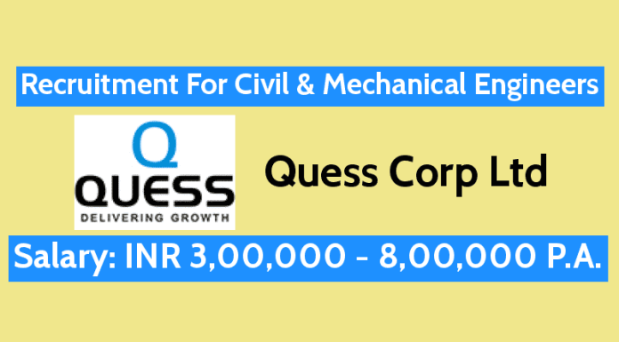 Quess Corp Ltd Recruitment For Civil & Mechanical Engineers Salary 3,00,000 - 8,00,000 P.A.