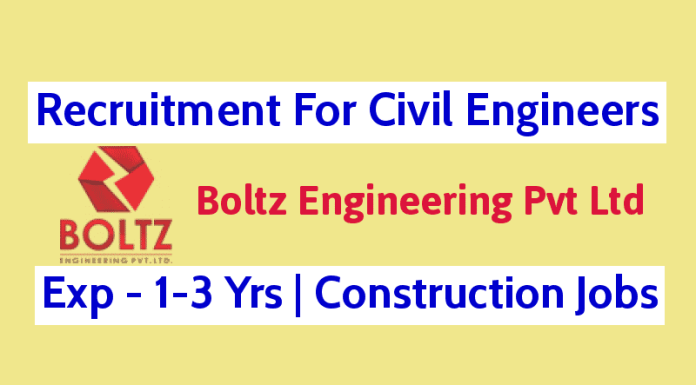 Recruitment For Civil Engineers Boltz Engineering Pvt Ltd 1-3 Yrs Construction Jobs