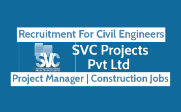 SVC Projects Private Limited Recruitment For Civil Engineers Project Manager Construction Jobs