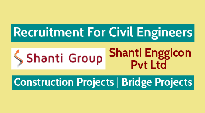 Shanti Enggicon Pvt Ltd Recruitment For Civil Engineers | Construction Projects | Bridge Projects