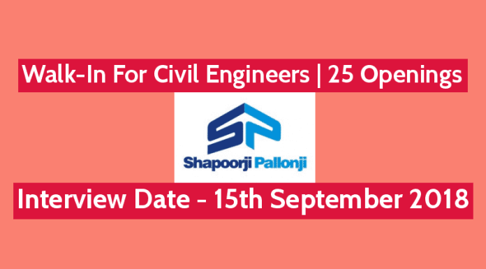 Shapoorji Pallonji Groups Walk-In For Civil Engineers 25 Openings Interview Date - 15th September 2018