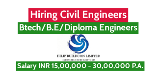 Dilip Buildcon Ltd Hiring Civil Engineers BtechB.EDiploma Engineers Salary INR 15,00,000 - 30,00,000 P.A.