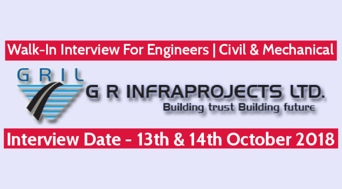 G R Infraprojects Ltd Walk-In Interview For Engineers Civil & Mechanical 13th & 14th Oct 2018