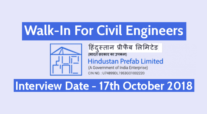 Hindustan Prefab Ltd Recruitment - Walk-In For Civil Engineering Posts On 17th Oct 2018