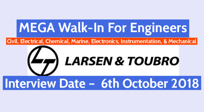 L&T MEGA Walk-In For Engineers Civil, Electrical, Chemical, Marine, Electronics, Instrumentation, & Mechanical Interview Date - 6th Oct