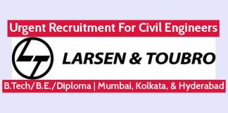Larsen & Toubro Ltd Urgent Recruitment For Civil Engineers Mumbai, Kolkata, & Hyderabad