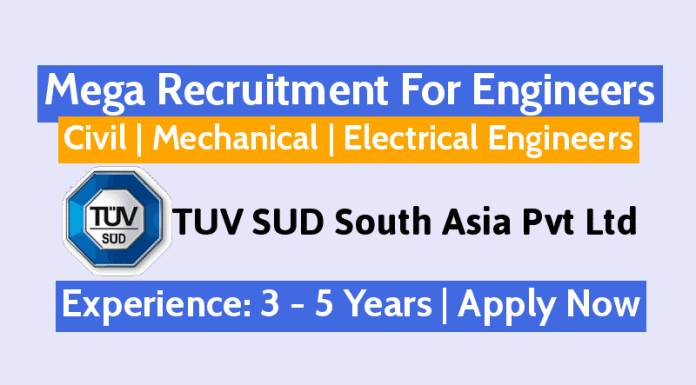 Mega Recruitment For Engineers - Civil Mechanical Electrical 3 - 5 Years TUV SUD South Asia Pvt Ltd
