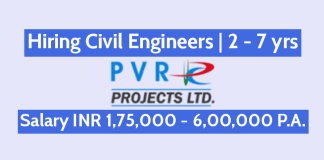 PVR Projects Limited Hiring Civil Engineers 2 - 7 yrs Salary INR 1,75,000 - 6,00,000 P.A.