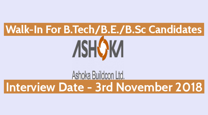 Ashoka Buildcon Ltd Walk-In For B.TechB.E.B.Sc Candidates Interview Date - 3rd November 2018