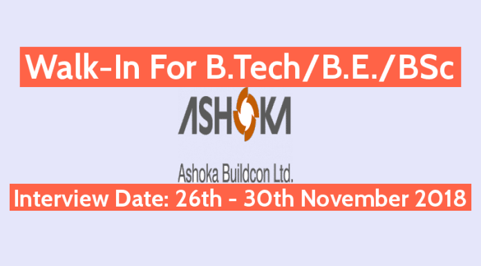 Ashoka Buildcon Ltd Walk-In For B.TechB.E.BSc Interview Date - 26th - 30th November 2018
