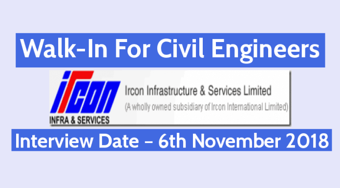 Ircon Infrastructure & Services Ltd Walk-In For Civil Engineers Interview Date – 6th November 2018