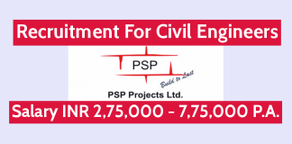 PSP Projects Ltd Recruitment For Civil Engineers Salary INR 2,75,000 - 7,75,000 P.A.