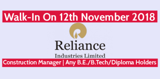 Reliance Industries Ltd Walk-In On 12th November 2018 Construction Manager Any B.E.B.TechDiploma Holders