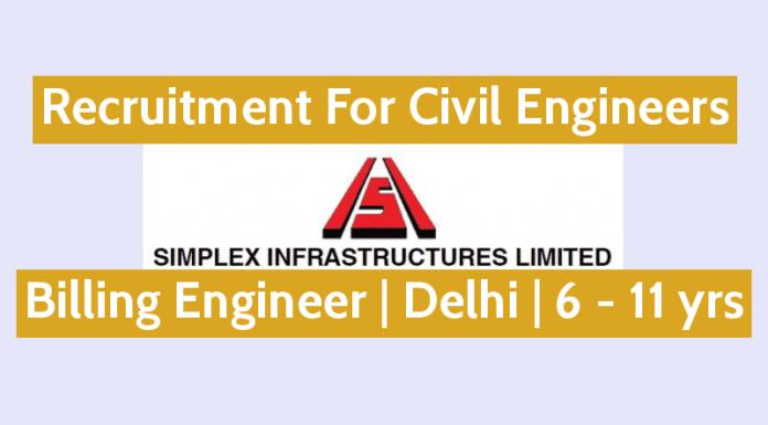 Simplex Infrastructures Ltd Civil Engineers Billing Engineer Delhi 6 - 11 yrs