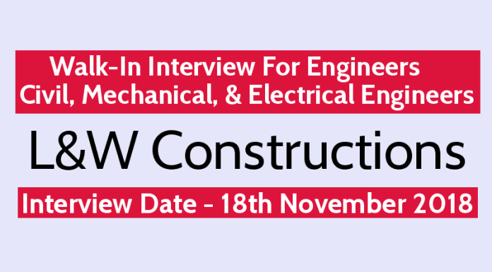 Walk-In Interview At L&W Constructions Civil, Mechanical, & Electrical Engineers 18th Nov Harchan Consultants