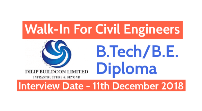 Dilip Buildcon Ltd Walk-In For Civil Engineers B.TechB.E.Diploma Date - 11th December 2018