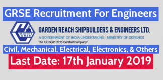 GRSE Recruitment For Engineers - Civil, Mechanical, Electrical, Electronics, & Others Last Date 17012019