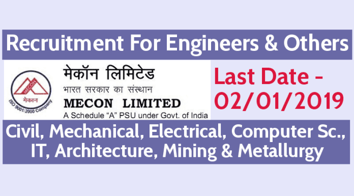 MECON Ltd - Recruitment For Engineers Civil, Mechanical, Electrical, Computer Sc., IT, Architecture, Mining & Metallurgy Last Date - 02012019