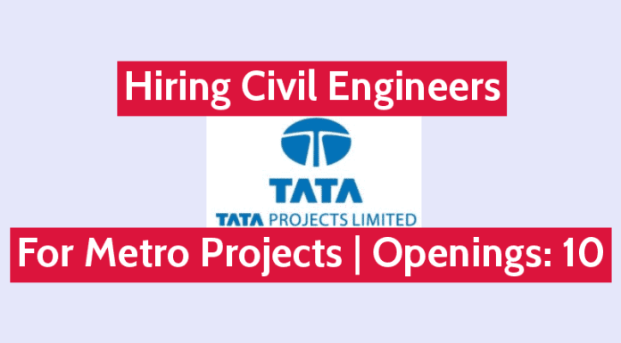 Hiring Civil Engineers TATA Projects Ltd For Metro Projects Openings 10