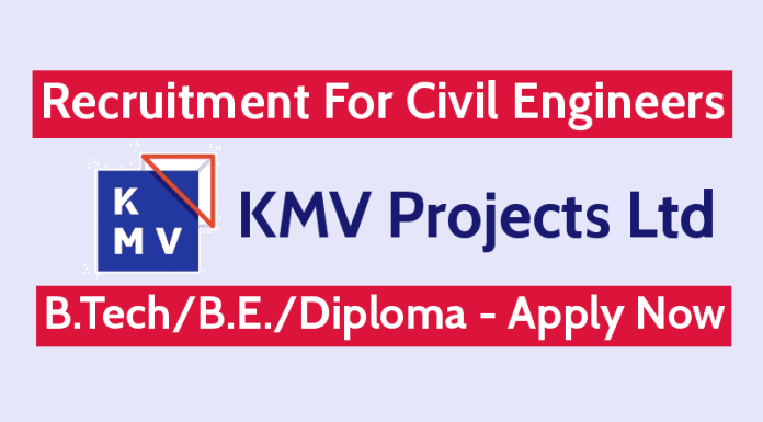 KMV Projects Ltd Recruitment For Civil Engineers - B.TechB.E.Diploma - Apply Now