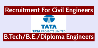 Recruitment For Civil Engineers Tata Projects Ltd B.TechB.E.Diploma Engineers