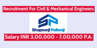 Shapoorji Pallonji Recruitment For Civil & Mechanical Engineers Salary INR 3,00,000 - 7,00,000 P.A.