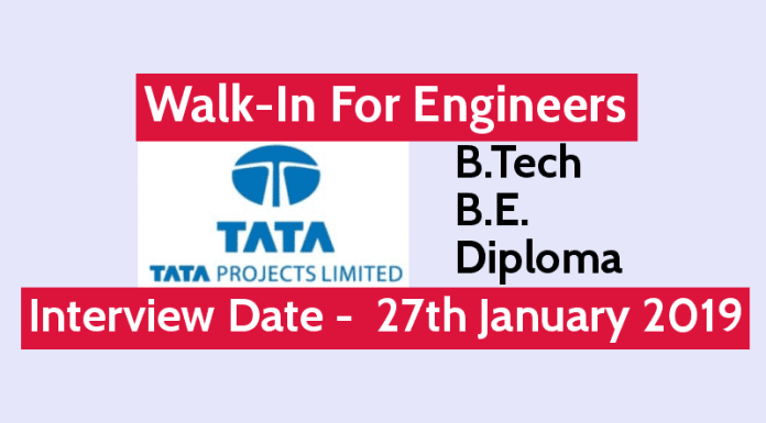 TATA Projects Ltd Walk-In For Engineers B.TechB.E.Diploma Interview Date - 27th January 2019