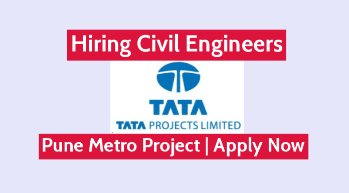 Hiring Civil Engineers Tata Projects Ltd Pune Metro Project Apply Now