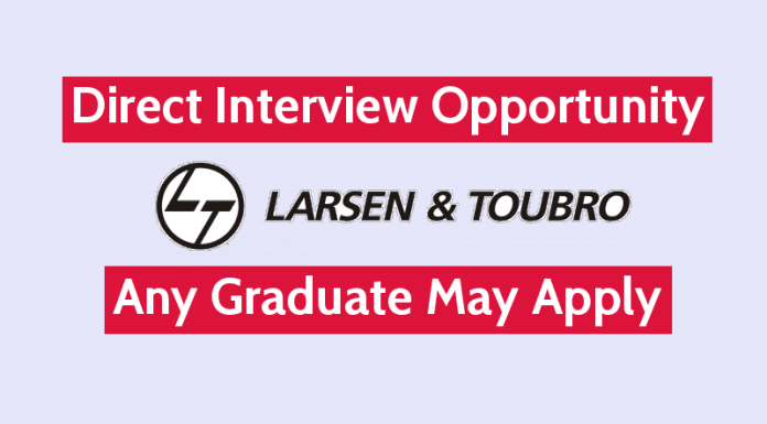 Larsen & Toubro Limited Direct Interview Opportunity Any Graduate May Apply