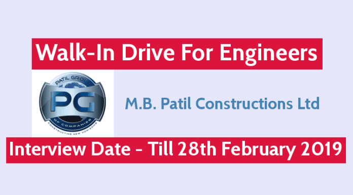 M.B. Patil Constructions Ltd Walk-In For Engineers Interview Date - Till 28th February 2019