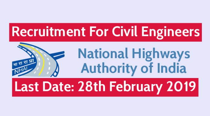 NHAI Recruitment 2019 For Civil Engineers Last Date 28th Feb 2019