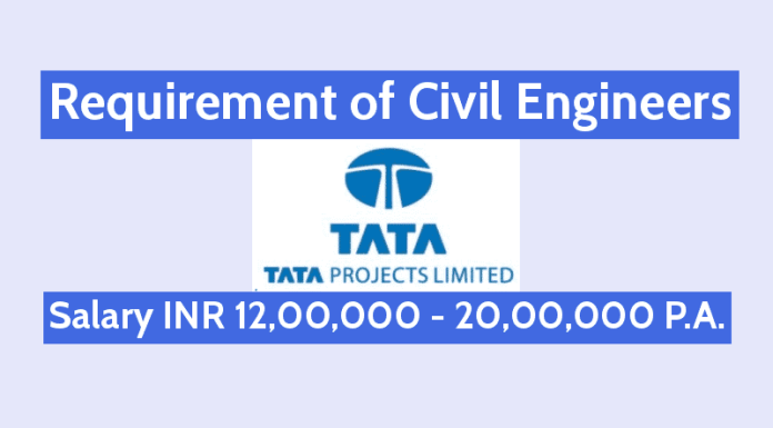 Tata Projects Limited Requirement of Civil Engineers Salary INR 12,00,000 - 20,00,000 P.A.